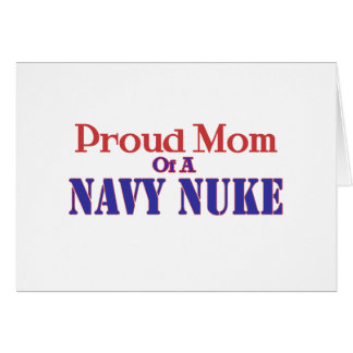 Proud Mom of a Navy Nuke ! Card