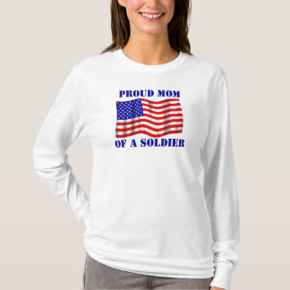 Proud Mom Of A Soldier T-Shirt