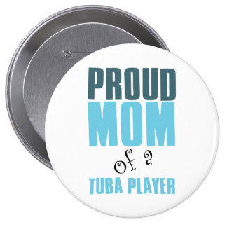 Proud Mom of a Tuba Player Pinback Button