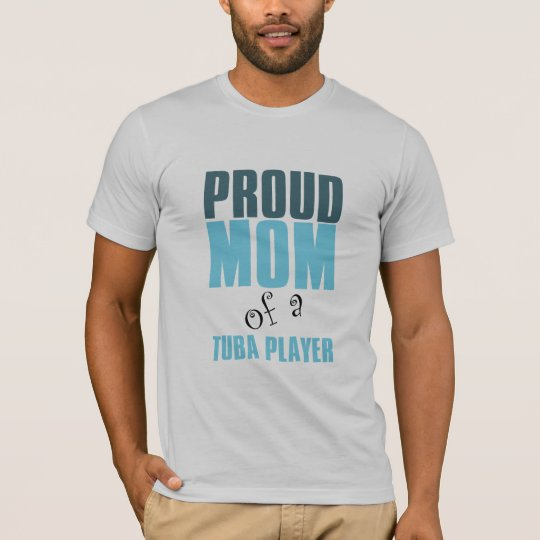 Proud Mom of a Tuba Player T-Shirt