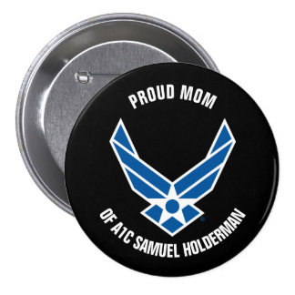 Proud Mom of an Air Force Airman Pinback Button