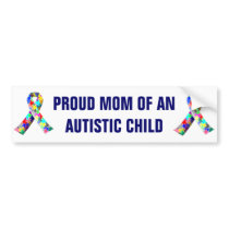 Proud Mom of an Autistic Child Bumper Sticker