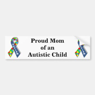 Proud Mom of an Autistic Child Bumper Stickers