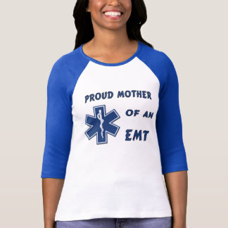 Proud Mom Of An EMT T-shirts