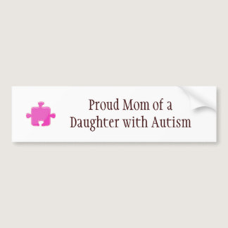 Proud mom of daughter with autism bumper sticker