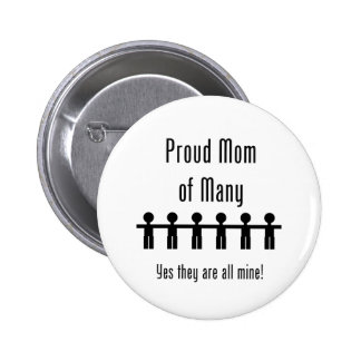 Proud Mom of Many -  6 kids Pinback Button