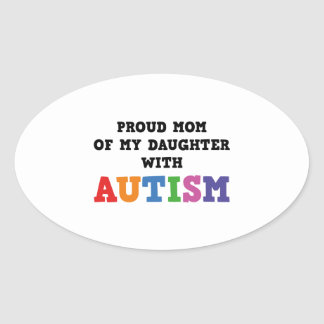 Proud Mom Of My Daughter With Autism Oval Sticker
