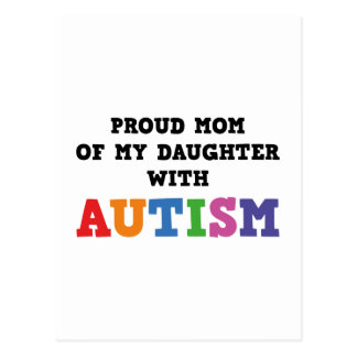 Proud Mom Of My Daughter With Autism Postcard