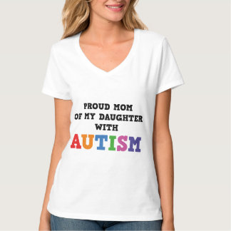 Proud Mom Of My Daughter With Autism Tee Shirt