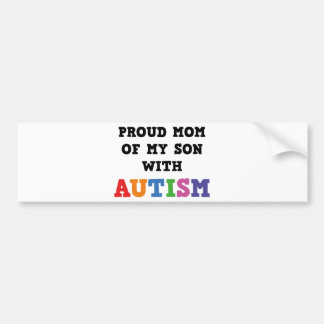 Proud Mom Of My Son With Autism Bumper Stickers