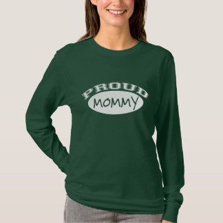 Proud Mommy (White) T-Shirt