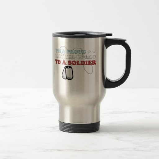 Proud Mother-in-Law to a Soldier Coffee Mug