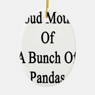 Proud Mother Of A Bunch Of Pandas Ceramic Ornament