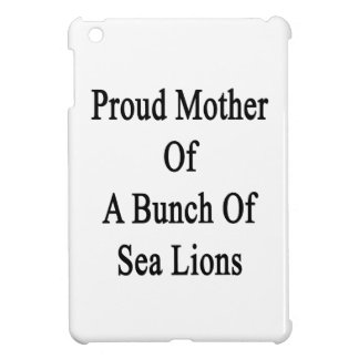 Proud Mother Of A Bunch Of Sea Lions iPad Mini Cases
