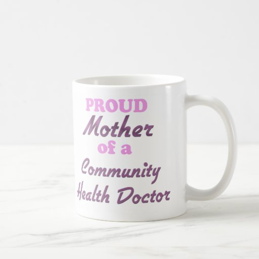 Proud Mother of a Community Health Doctor Coffee Mugs