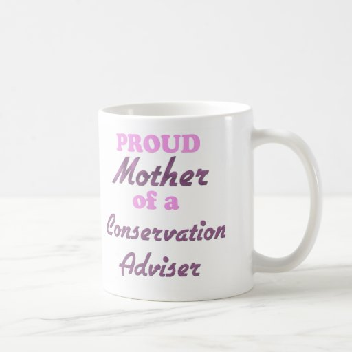 Proud Mother of a Conservation Adviser Classic White Coffee Mug