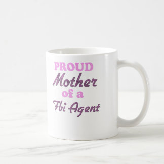 Proud Mother of a Fbi Agent Coffee Mugs