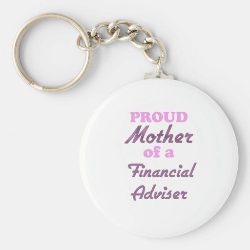 Proud Mother of a Financial Adviser Basic Round Button Keychain