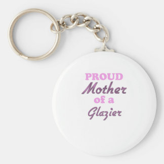 Proud Mother of a Glazier Keychain