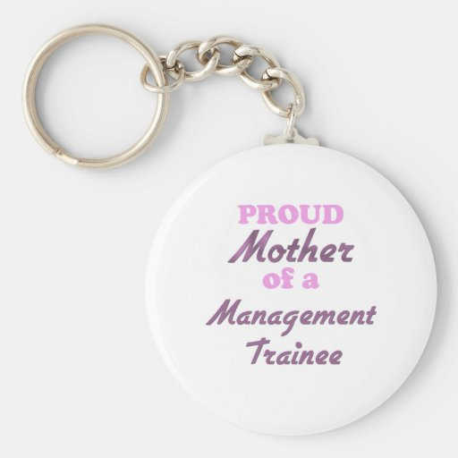 Proud Mother of a Management Trainee Basic Round Button Keychain