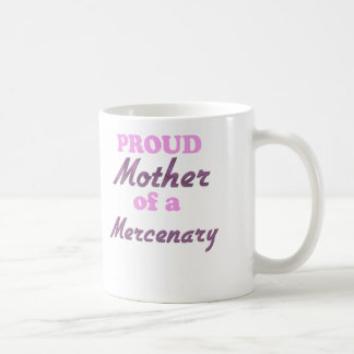 Proud Mother of a Mercenary Classic White Coffee Mug