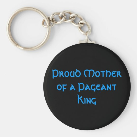 Proud Mother of a Pageant King Keychain