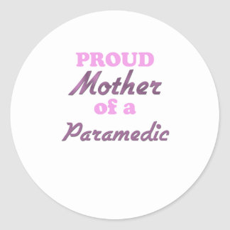 Proud Mother of a Paramedic Classic Round Sticker