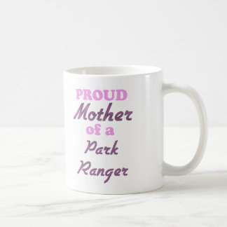 Proud Mother of a Park Ranger Coffee Mug