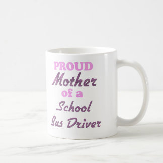 Proud Mother of a School Bus Driver Classic White Coffee Mug
