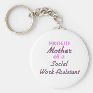 Proud Mother of a Social Work Assistant Basic Round Button Keychain
