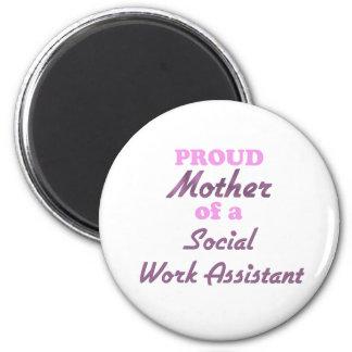 Proud Mother of a Social Work Assistant Fridge Magnet