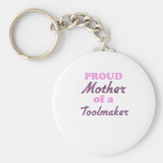 Proud Mother of a Toolmaker Keychain