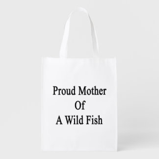 Proud Mother Of A Wild Fish Market Totes