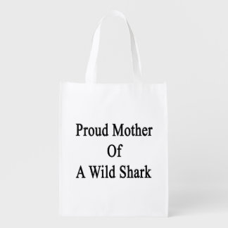 Proud Mother Of A Wild Shark Market Tote