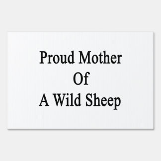 Proud Mother Of A Wild Sheep Lawn Sign
