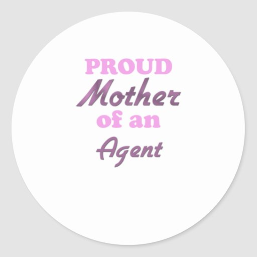 Proud Mother of an Agent Classic Round Sticker