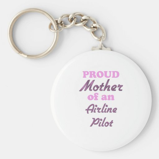 Proud Mother of an Airline Pilot Keychain
