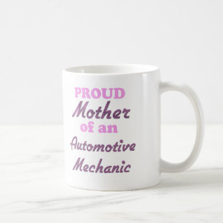 Proud Mother of an Automotive Mechanic Classic White Coffee Mug