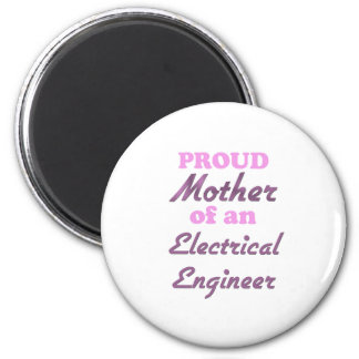 Proud Mother of an Electrical Engineer 2 Inch Round Magnet