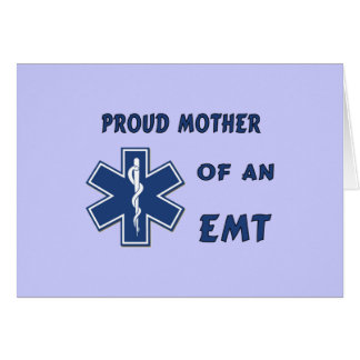 Proud Mother Of An EMT Card