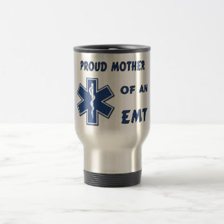 Proud Mother Of An EMT 15 Oz Stainless Steel Travel Mug