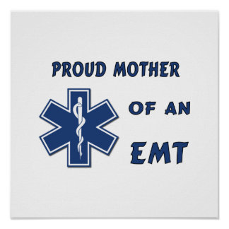 Proud Mother Of An EMT Poster