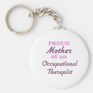 Proud Mother of an Occupational Therapist Basic Round Button Keychain