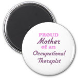 Proud Mother of an Occupational Therapist Fridge Magnet