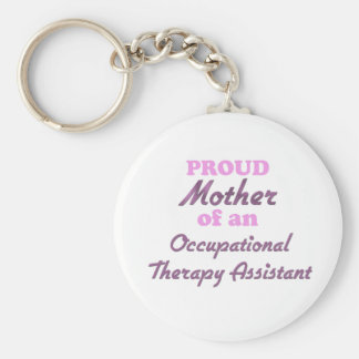 Proud Mother of an Occupational Therapy Assistant Basic Round Button Keychain