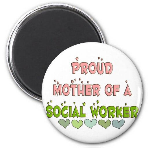 Proud mother SOCIAL WORKER 2 Inch Round Magnet