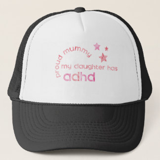 Proud Mummy My Daughter has ADHD Trucker Hat