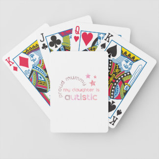 Proud Mummy My daughter is Autistic Bicycle Playing Cards