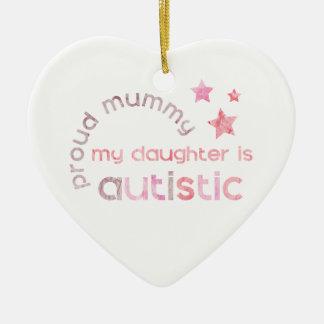 Proud Mummy My daughter is Autistic Ceramic Ornament