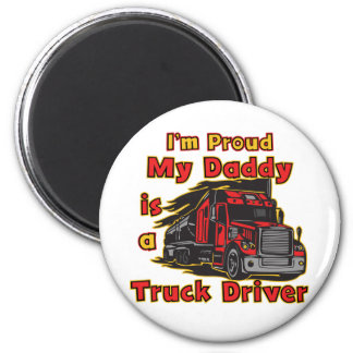 Proud My Daddy is a Truck Driver Magnet